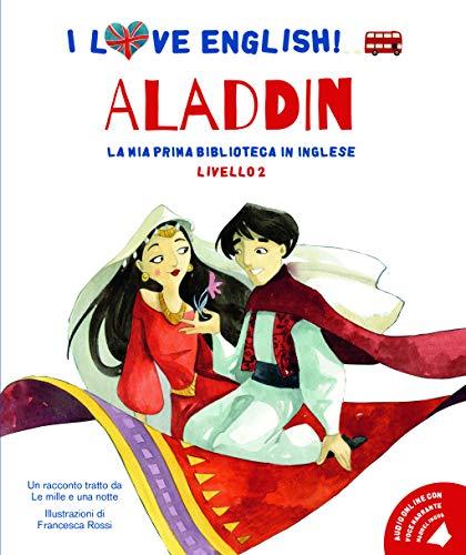 Aladdin racconto tratto da Le mille e una notte. Livello 2. Ediz. italiana e inglese. Con File audio per il download
