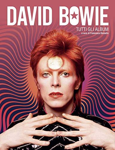 David Bowie. Tutti gli album
