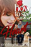 How To See With Your Heart