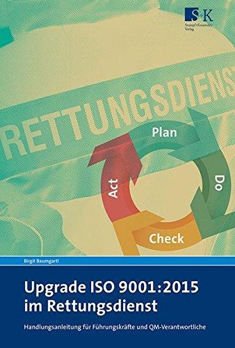 Upgrade ISO 9001:2015 im Rettungsdienst: Handlungsanleitung für Führungskräfte und QM-Verantwortliche