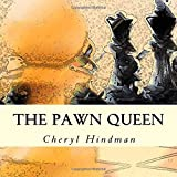 The Pawn Queen: Learn The Basics Of Chess-Hindman, Cheryl Hindman, Cheryl