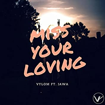 Miss Your Loving (feat. Jawa)