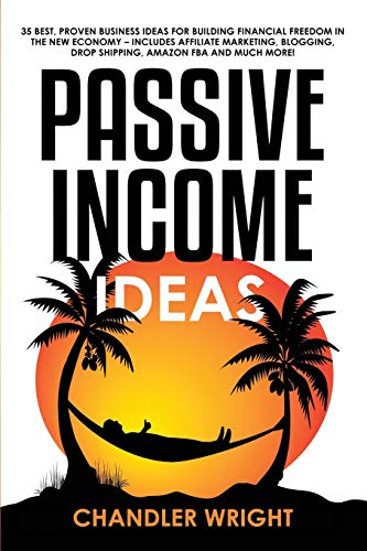 51r6a2CM1eL - Passive Income: Ideas - 35 Best, Proven Business Ideas for Building Financial Freedom in the New Economy - Includes Affiliate Marketing, Blogging, Dropshipping and Much More!