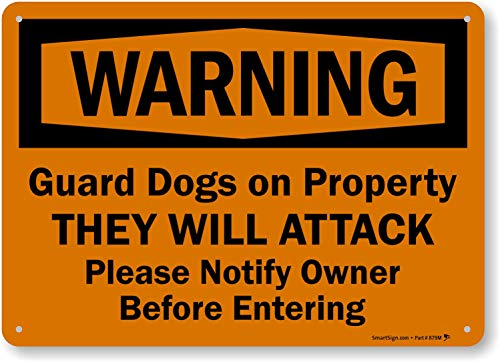 SmartSign - S-7209-AL-14 'Warning - Guard Dogs on Property, They Will Attack, Please Notify Owner Before Entering' Sign | 10' x 14' Aluminum Black on Orange