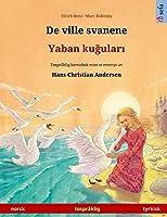 De ville svanene - Yaban kuğuları (norsk - tyrkisk): Tospråklig barnebok etter et eventyr av Hans Christian Andersen (Sefa Bildebøker På to Språk)