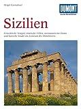 DuMont Kunst Reiseführer Sizilien: Griechische Tempel, römische Villen, normannische Dome und barocke Städte im Zentrum des Mittelmeeres - Brigit Carnabuci