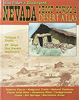 Nevada Ghost Towns & Mining Camps Illustrated Atlas Volume One-Northern Nevada  Nevada Ghost Towns & Mining Camps