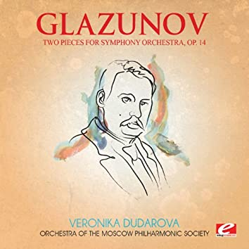Glazunov: Two Pieces for Symphony Orchestra, Op. 14 (Digitally Remastered)