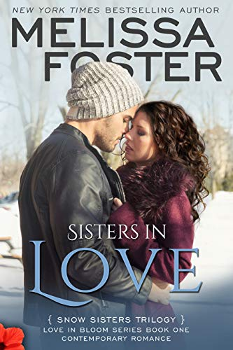 Sisters in Love (Love in Bloom: Snow Sisters, Book One), by [Melissa Foster]