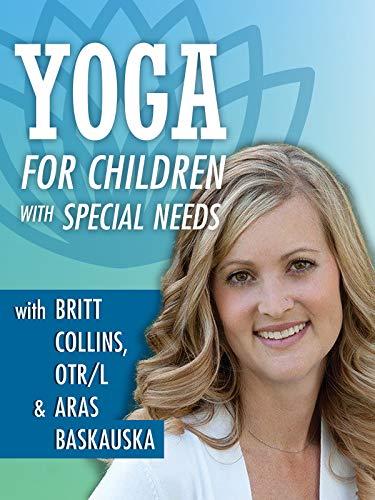 Yoga For Children with Special Needs with Britt Collins, OTR/L & Aras Baskauskas