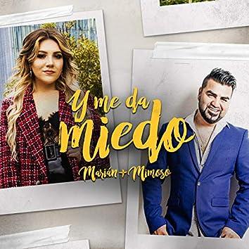Y Me Da Miedo (feat. EL Mimoso Luis Antonio López)