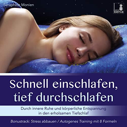 Schnell einschlafen, tief durchschlafen – Einschlafmeditation CD {inkl. Autogenes Training zum Stress Abbauen} gegen Schlafstörung