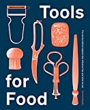 Tools for Food: The Objects that Influence How and What We Eat (English Edition)