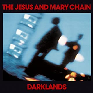 Darklands by JESUS & MARY CHAIN (2006-07-25)