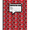 COMPOSITION BOOK Sexy Lips: 128 pages, 7.5 in x 9.25 in, College Ruled