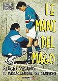 Le mani del Mago: Sergio Viganò il massaggiatore dei campioni