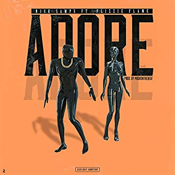 Adore (feat. Flizzie Flame)