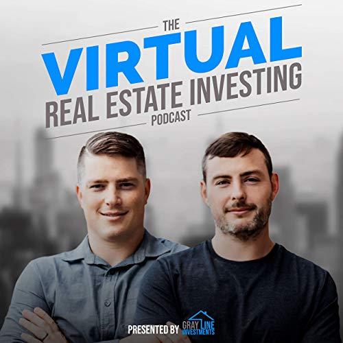 Virtual Real Estate Investing Podcast By Gray Line Investments cover art