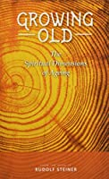 Growing Old: The Spiritual Dimensions of Ageing