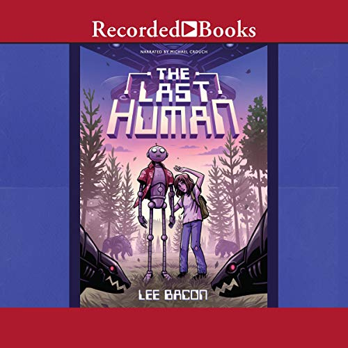 The Last Human Audiobook By Lee Bacon cover art