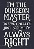 I'm The Dungeon Master To Save Time Let's Just Assume I'm Always Right: Mixed Role Playing Gamer Paper (College Ruled, Graph, Hex): RPG Journal