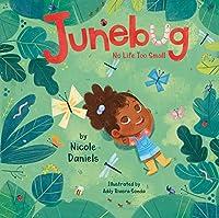 Junebug: No Life Too Small