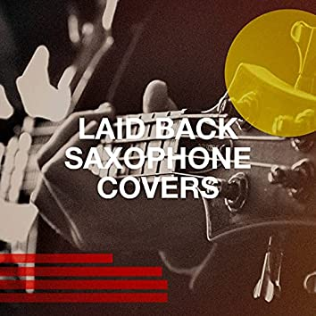 Laid Back Saxophone Covers