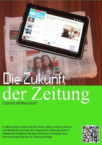 Die Zukunft der Zeitung (Die Zukunft der Druck- und Medientechnologie 1)