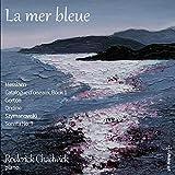 La Mer Bleue [Roderick Chadwick; Peter Sheppard Skaerved; Shor Victoria Levy] [Divine Art: DDA 25209]