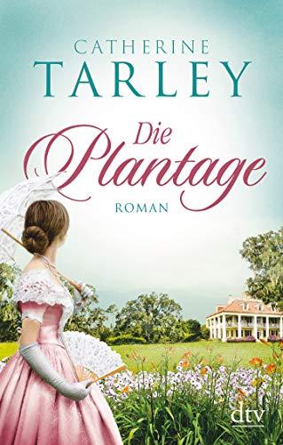 Buchseite und Rezensionen zu 'Die Plantage: Roman' von Catherine Tarley