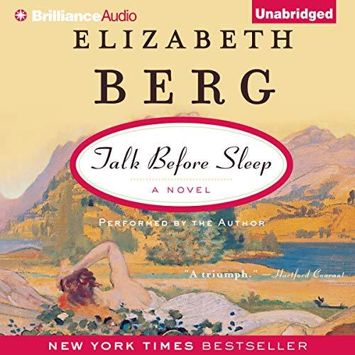 Talk Before Sleep Audiobook By Elizabeth Berg cover art