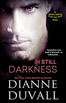 In Still Darkness (Immortal Guardians series) by [Dianne Duvall]