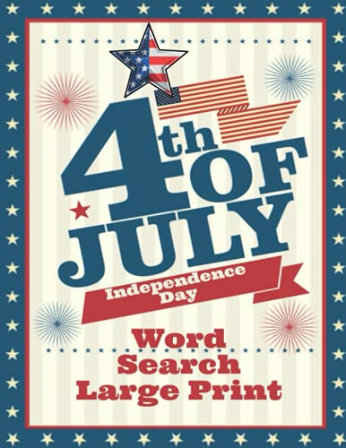4th of july Independence Day Word Search Large Print: Independence Day Word Search- 4th of July Large Print Puzzle Book for Adults Gift With Solutions Teens to Celebrate American National Day