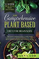 The Comprehensive Plant Based Diet for Beginners