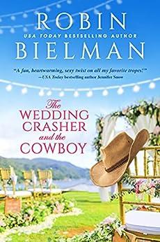 The Wedding Crasher and the Cowboy by [Robin Bielman]