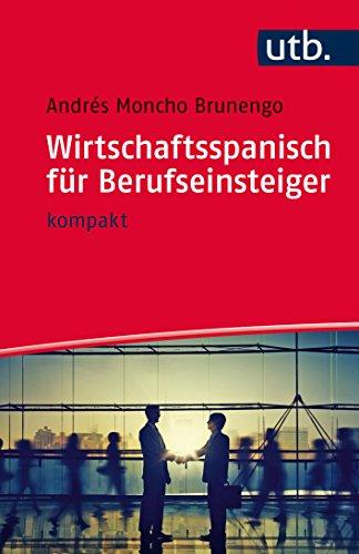 Wirtschaftsspanisch für Berufseinsteiger: kompakt