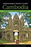 Responsible Travel Guide Cambodia: Improving Lives Through Thoughtful Travel Choices