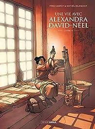 Une vie avec Alexandra David-Neel, tome 4 par Frédéric Campoy