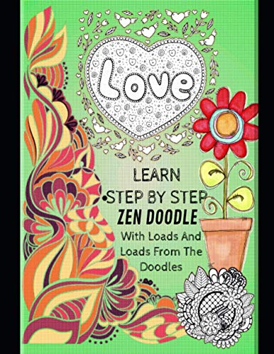 Learn Step By Step Zen Doodle With Loads And Loads From The Doodles