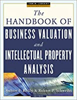 The Handbook of Business Valuation and Intellectual Property Analysis (Irwin Library of Investment & Finance)