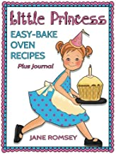 Little Princess Easy Bake Oven Recipes Plus Journal: 64 Easy Bake Oven Recipes with Journal Pages
