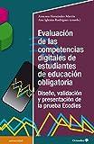 Evaluación De Las competencias digitales de estudiantes de educación obligatoria. Diseño, Validación y Presentación De La Prueba Ecodies (Universidad)