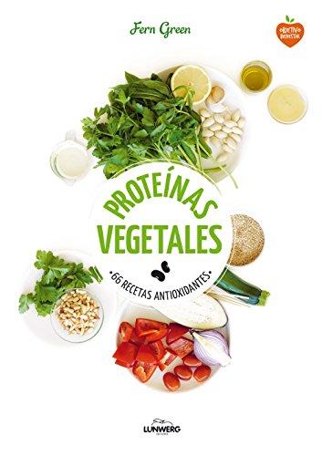 Proteínas vegetales : 66 recetas antioxidantes