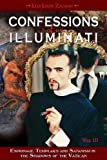 Confessions of an Illuminati, Volume III: Espionage, Templars and Satanism in the Shadows of the Vatican (3)