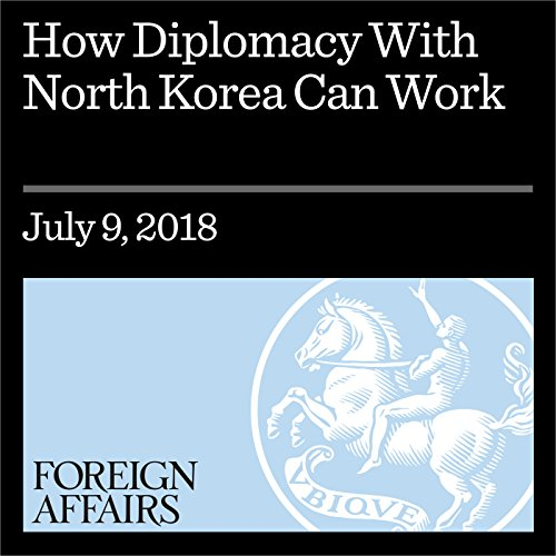 『How Diplomacy With North Korea Can Work』のカバーアート