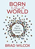 Born to Change the World: Your Part in Gathering Israel