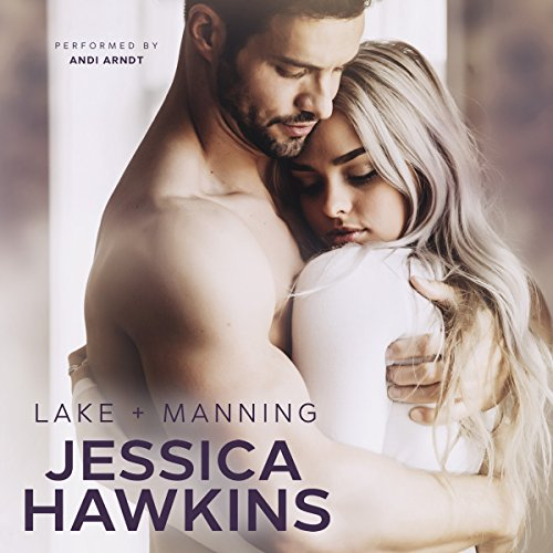 Lake + Manning     Something in the Way, Book 4              By:                                                                                                                                 Jessica Hawkins                               Narrated by:                                                                                                                                 Andi Arndt                      Length: 6 hrs and 42 mins     19 ratings     Overall 4.7