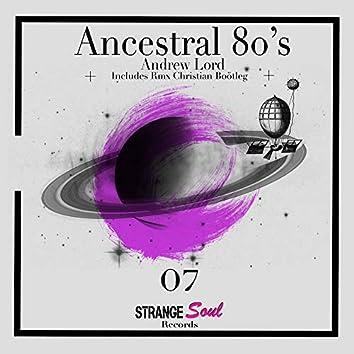 Ancestral 80's (Episode 07)