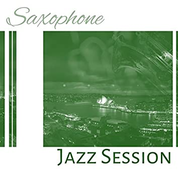 Saxophone Jazz Session – Cool Smooth Jazz, The Sounds of Saxophone, Saxophone Jazz, Relaxing Jazz