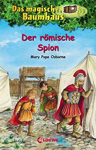 Das magische Baumhaus 56 - Der römische Spion: Kinderbuch über das antike Rom für Mädchen und Jungen ab 8 Jahre